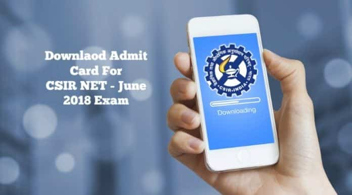 Download CSIR NET June 2018 Admit Card & Upload Documents