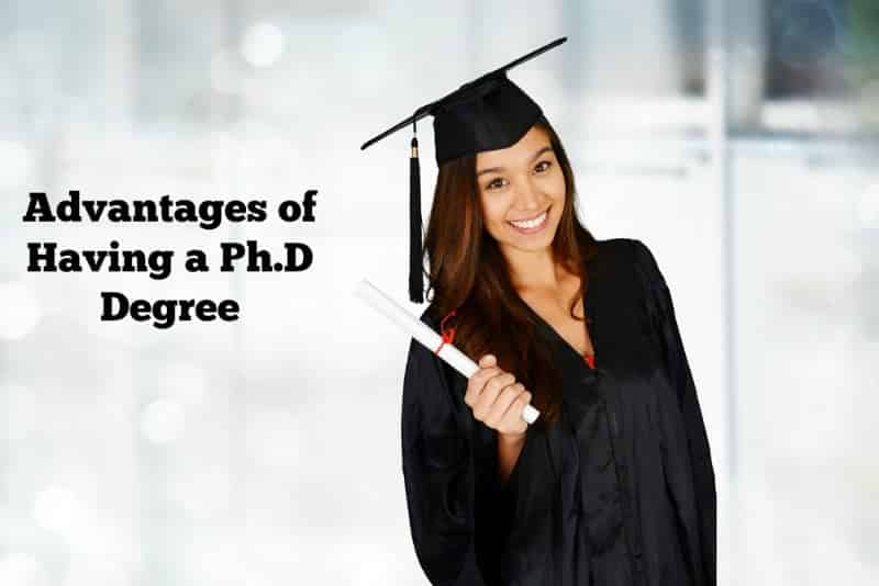 7 Advantages of Having a Ph.D. Over Non-Ph.D. Candidates