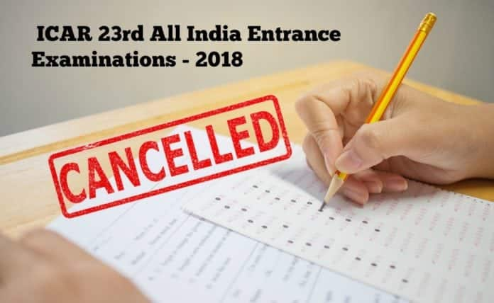 Exam Cancelled - ICAR 23rd All India Entrance Examinations