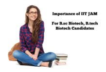 Importance of IIT JAM For B.sc Biotech, B.tech Biotech Candidates