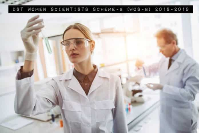DST Women Scientists Scheme-B (WOS-B) 2018-2019