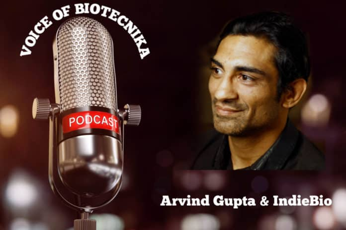 Arvind Gupta & IndieBio - World's largest biotech seed fund program