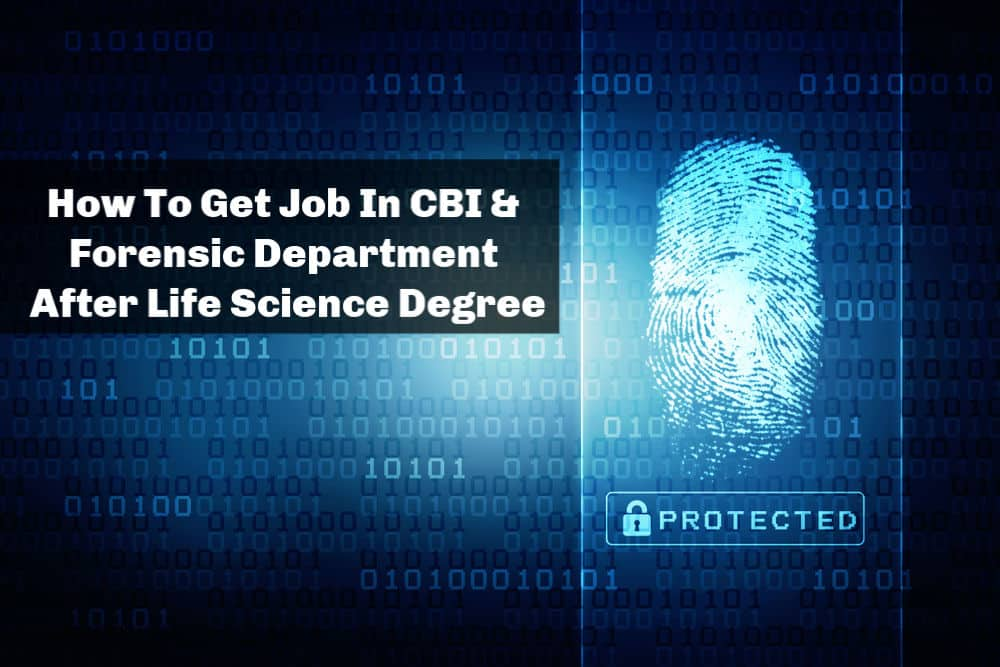 How To Get Job In Cbi Forensic Department After Life Science Degree