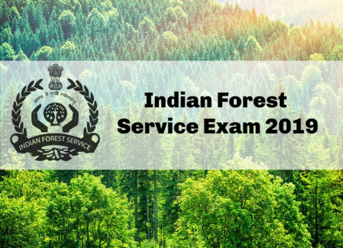 UPSC IFS Exam - Indian Forest Service Exam 2019 Application, Eligibility