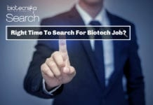 What is the Right Time to Start Searching For Job If You Are In Biotech?