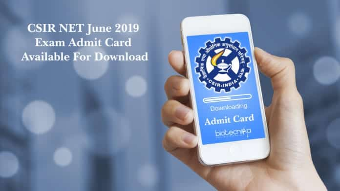CSIR NET Admit Card For June 2019 exam Is Available For Download