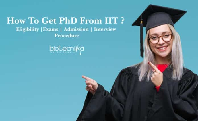 PhD From IIT - Eligibility, Exams, Admission & Interview Procedure