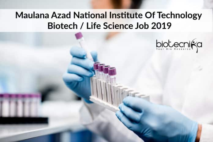 MANIT Bhopal Biotech Job / Life Science Job Openings 2019