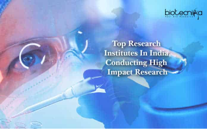 Top Research Institutes In India,Conducting High Impact Research