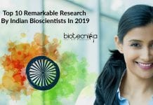 Top 10 Remarkable Research By Indian Bioscientists In 2019